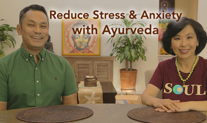 Reduce Stress & Anxiety with Ayurveda
